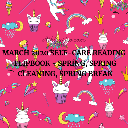 March 2020 Self-Care Reading Flipbook - Spring, Spring Cleaning, Spring Break