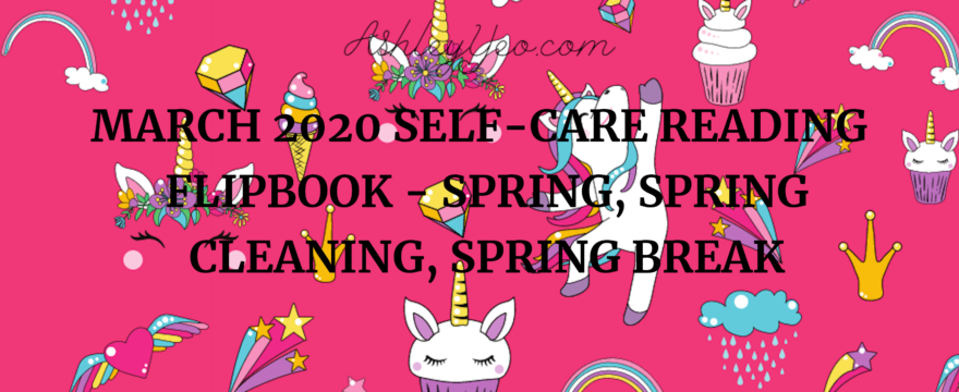 March 2020 Self-Care Reading Flipbook – Spring, Spring Cleaning, Spring Break