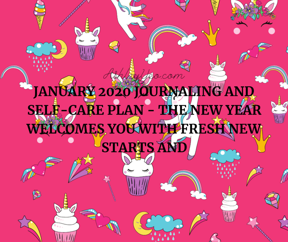 January 2020 Journaling And Self-Care Plan - The New Year Welcomes You With Fresh New Starts And Anticipations
