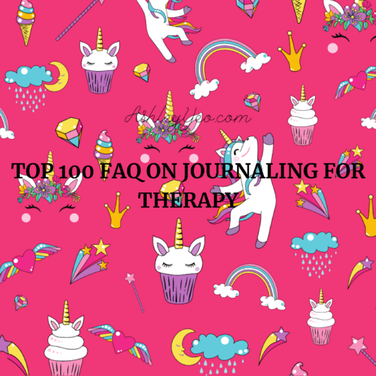 Journaling for Therapy - Top 100 FAQ Answered