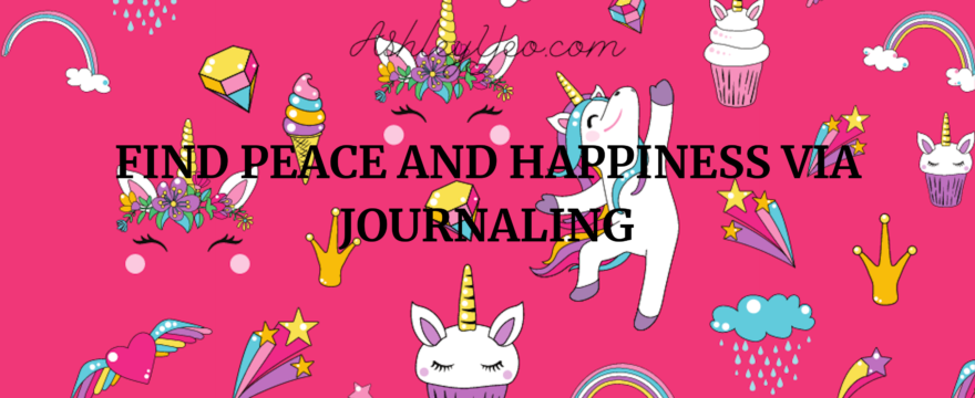 Find Peace and Happiness Via Journaling