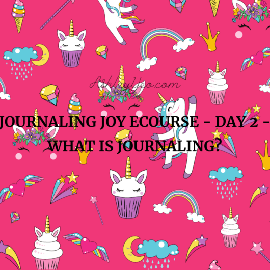 Journaling Joy Ecourse - Day 2 - What Is Journaling?