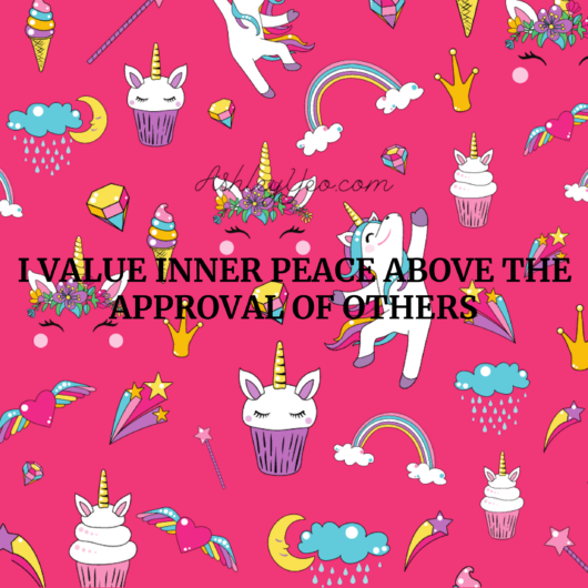 I value inner peace above the approval of others