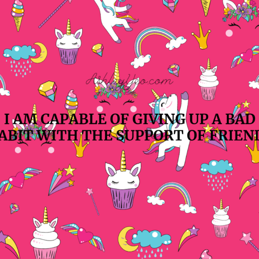 I am capable of giving up a bad habit with the support of friends