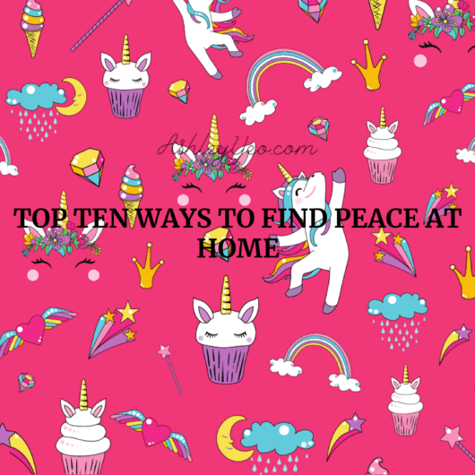 Top Ten Ways to Find Peace at Home