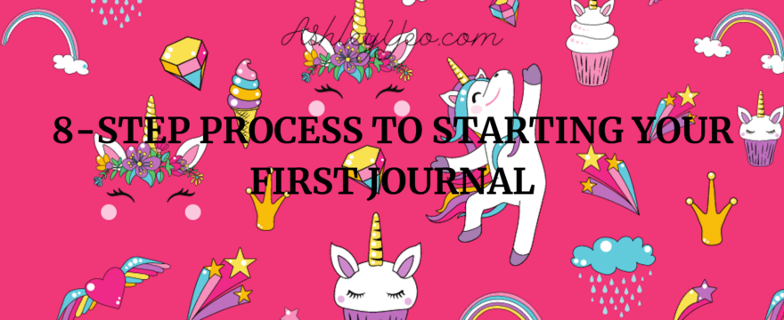8-Step Process to Starting Your First Journal