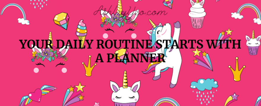 Your Daily Routine Starts with a Planner