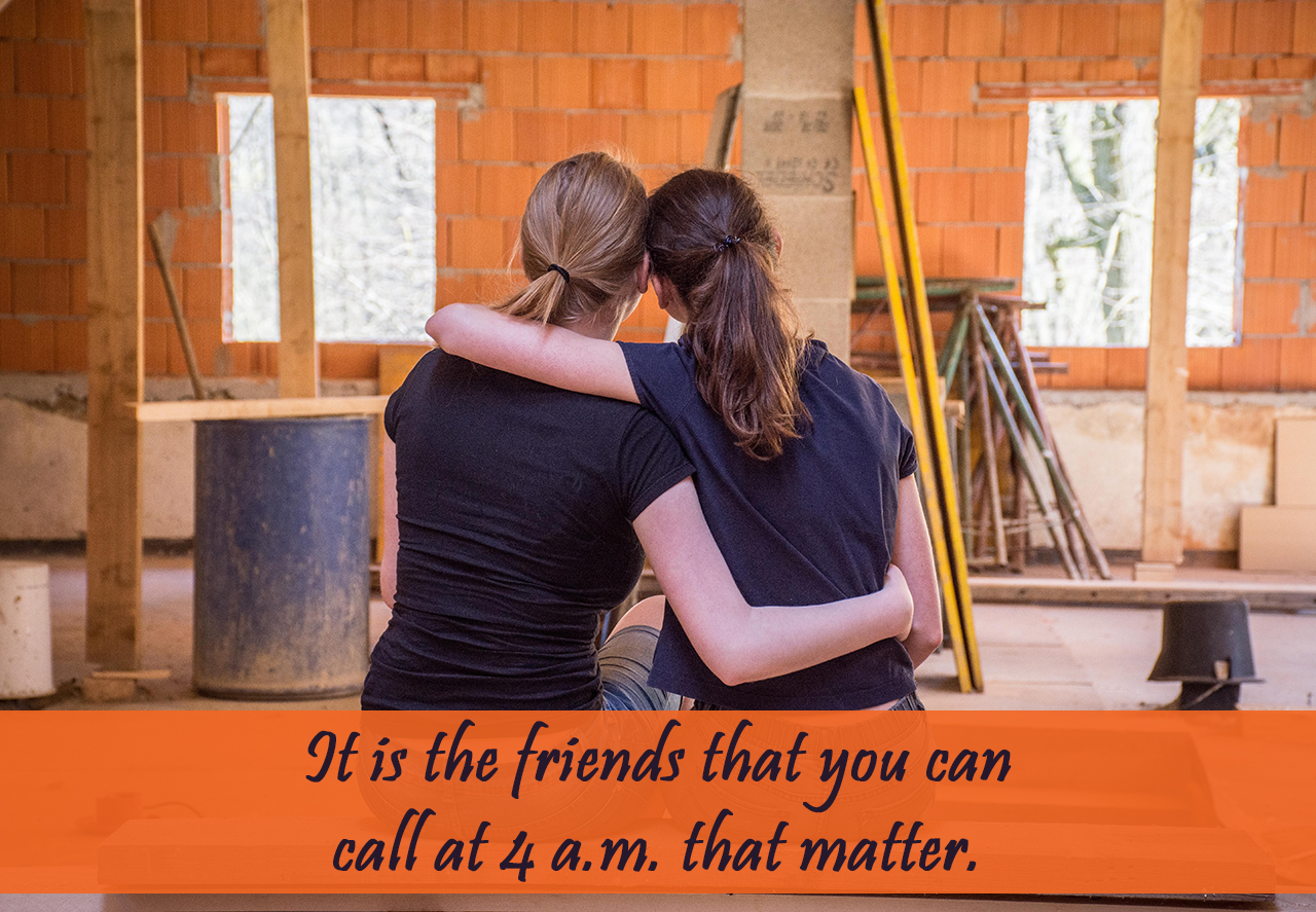 It Is The Friends That You Can Call