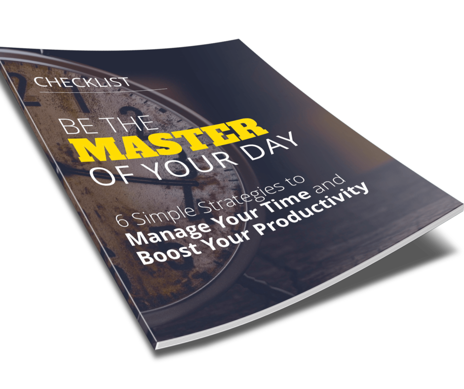 Be The Master Of Your Day 6 Simple Strategies To Manage Your Time And Boost Your Productivity Checklist