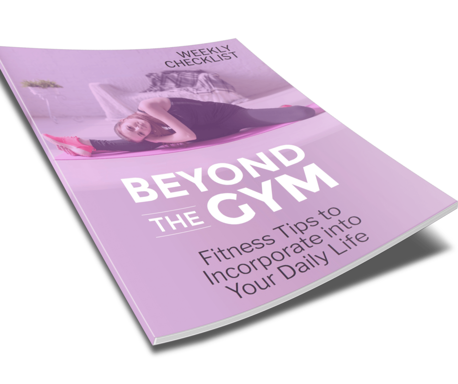Beyond The Gym Fitness Tips To Incorporate Into Your Daily Life Checklist