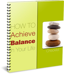 How To Achieve Balance In Your Life Checklist