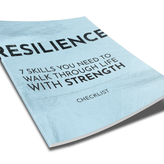 Resilience - 7 Skills You Need To Walk Through Life With Strength - Checklist - 2