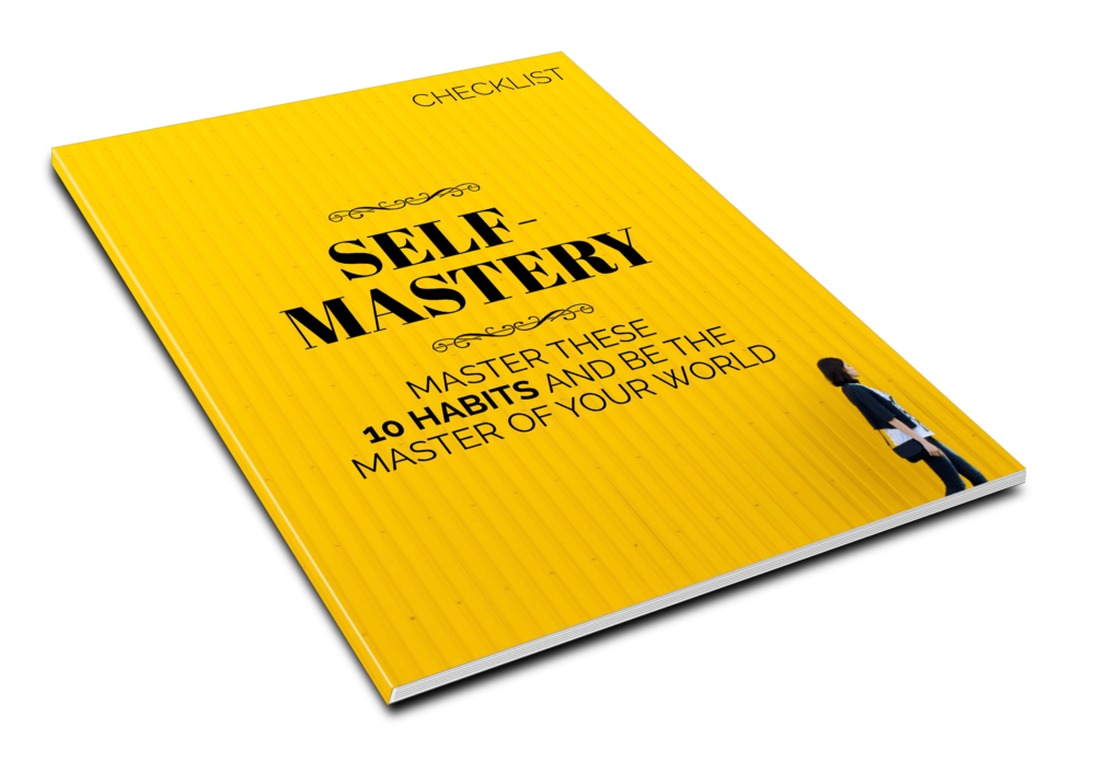 Self-Mastery - Master These 10 Habits and Be The Master of Your World - Checklist - 1