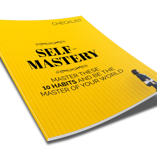 Self-Mastery - Master These 10 Habits and Be The Master of Your World - Checklist - 2
