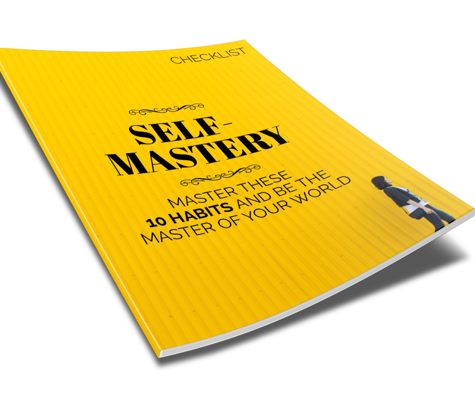 Self Mastery Master These 10 Habits And Be The Master Of Your World Checklist