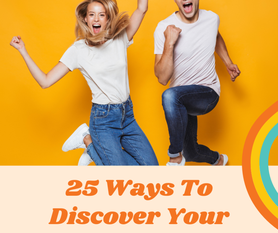 25 Ways To Discover Your Passions Checklist