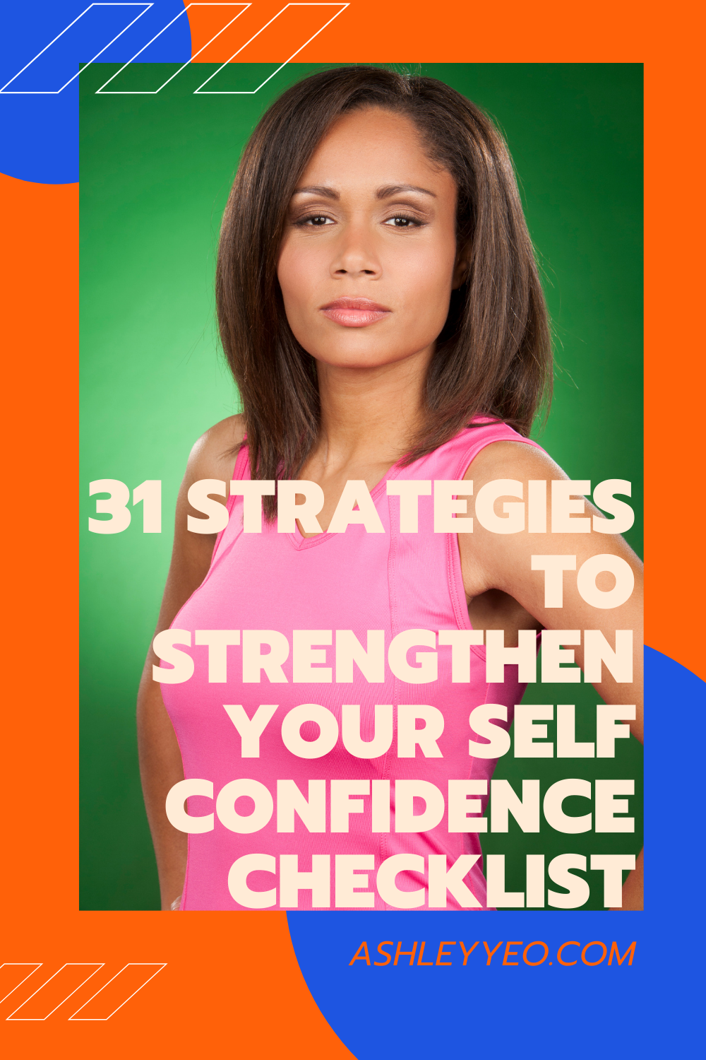 31 Strategies To Strengthen Your Self Confidence