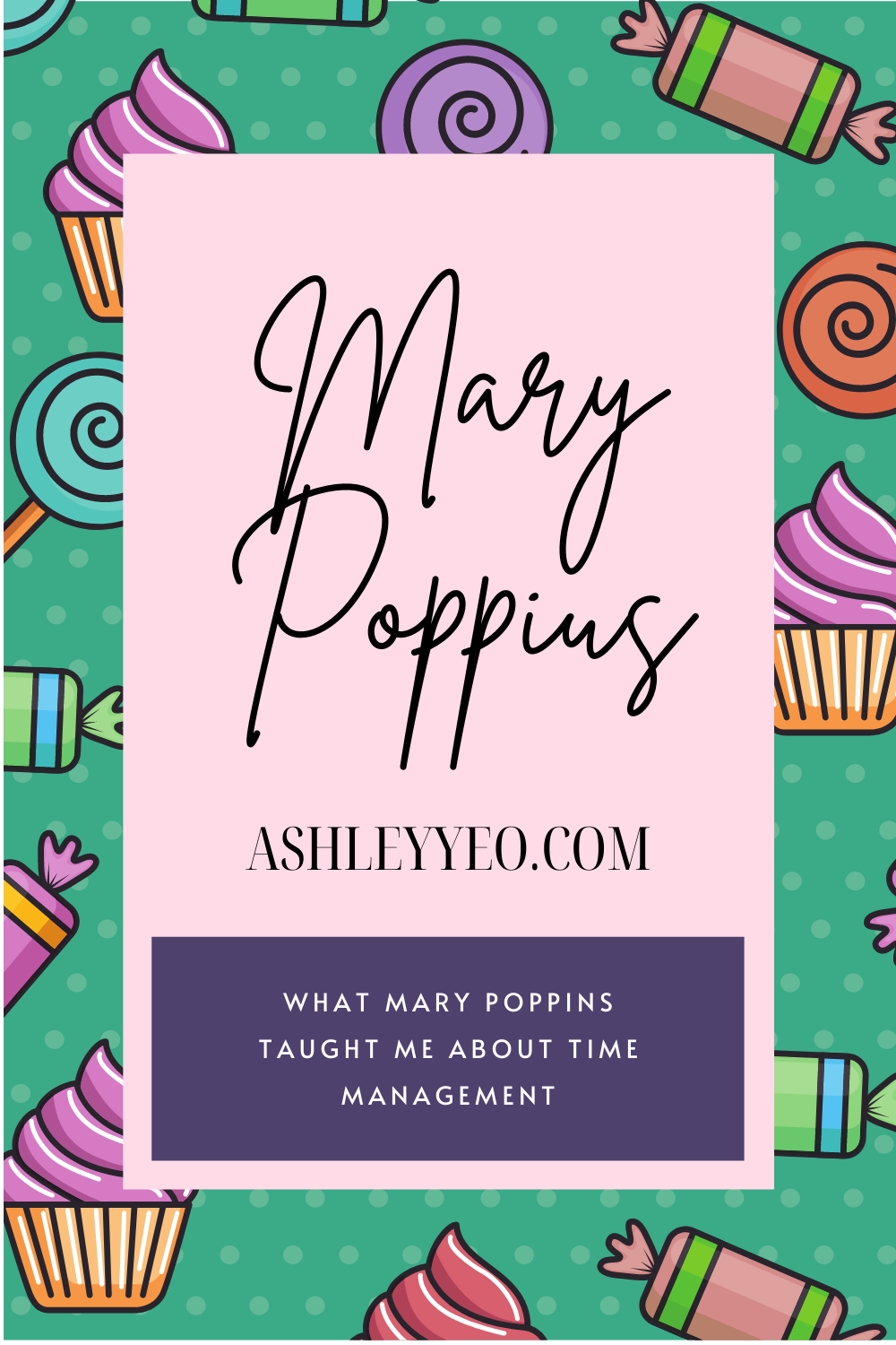 What Mary Poppins Taught Me About Time Management