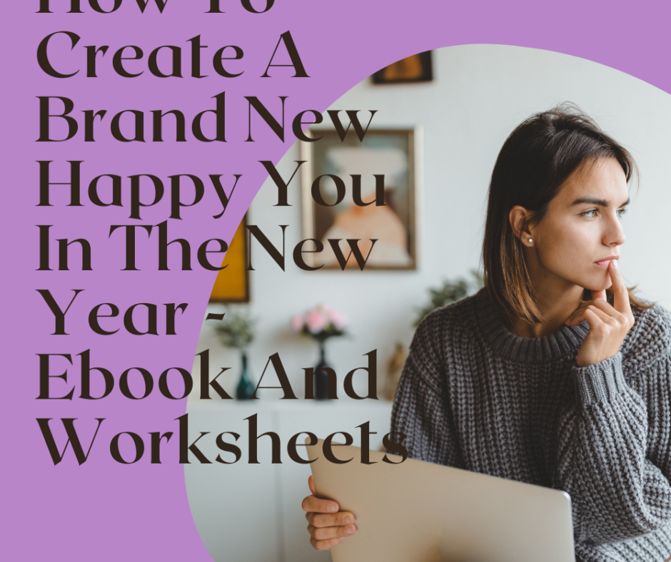 New Product For Members: How To Create A Brand New Happy You In The New Year – Ebook And Worksheets