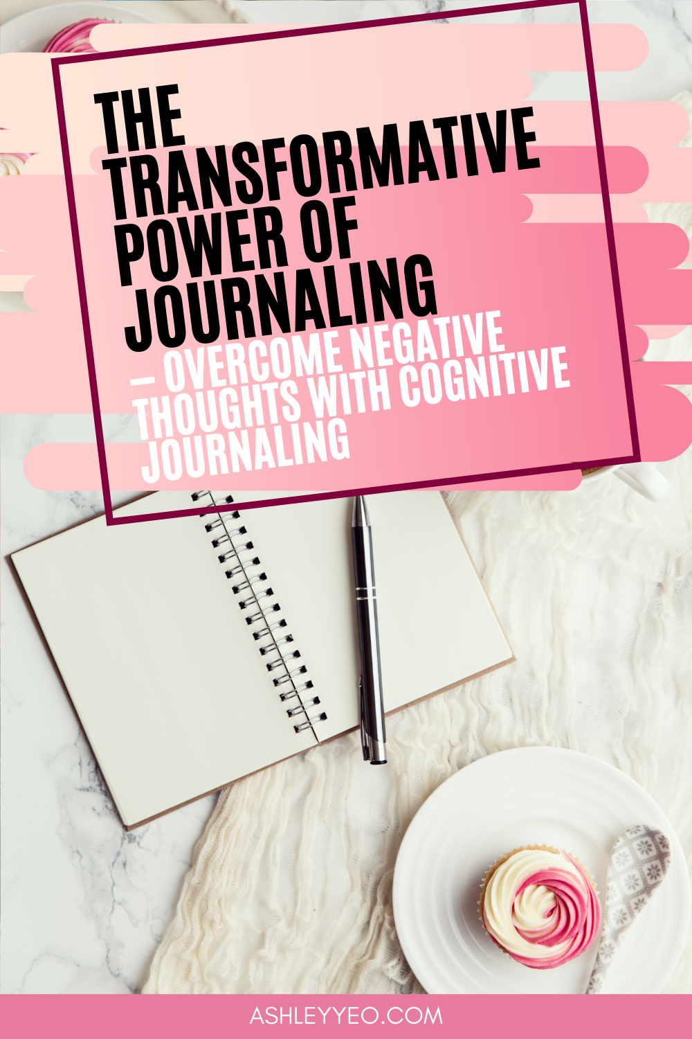 The Transformative Power of Journaling — Overcome Negative Thoughts With Cognitive Journaling