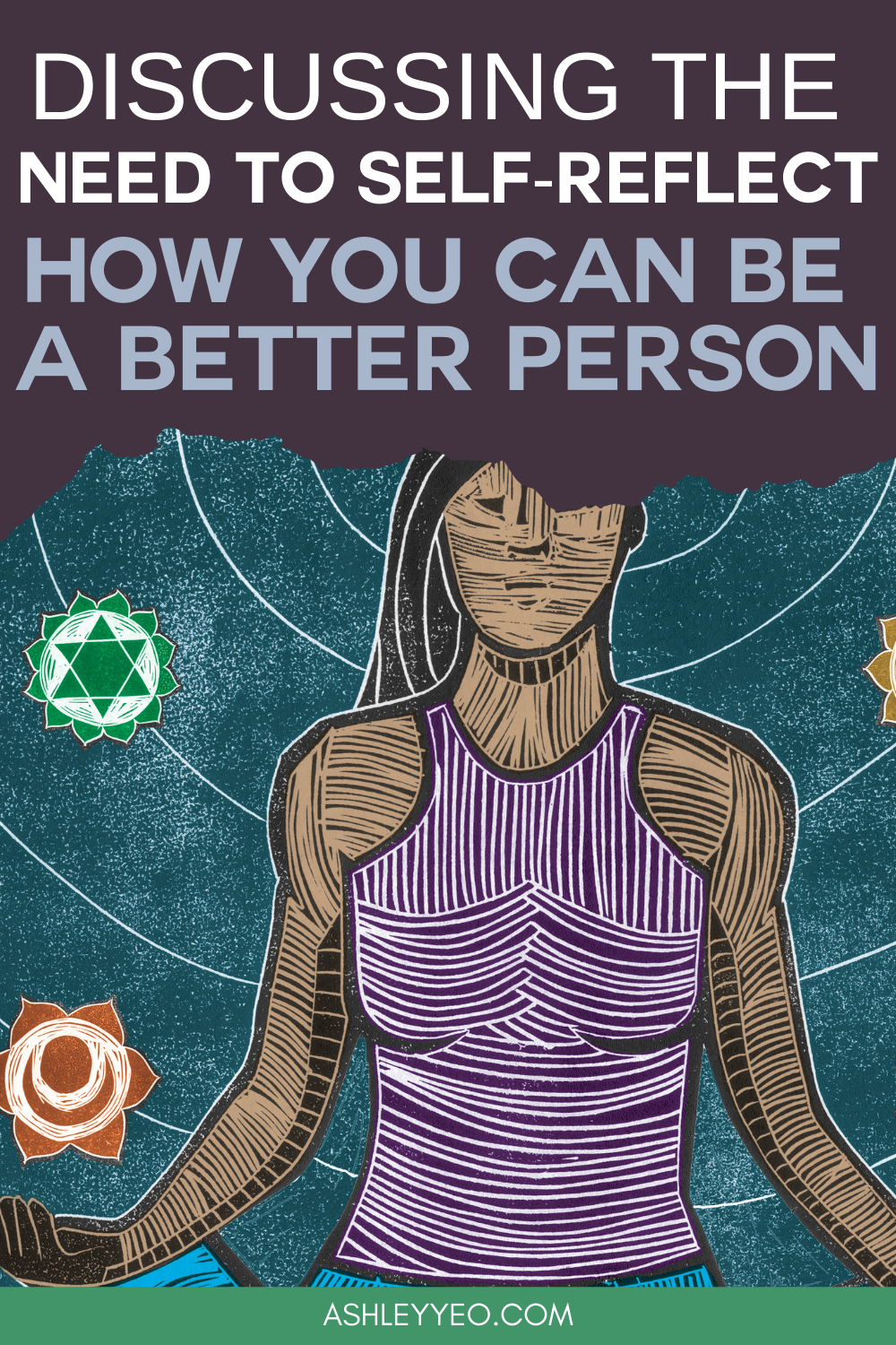 Discussing the Need to Self-Reflect: How You Can Be a Better Person