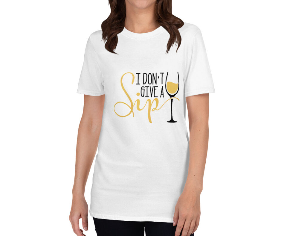 I Don't Give A Sip T-Shirt