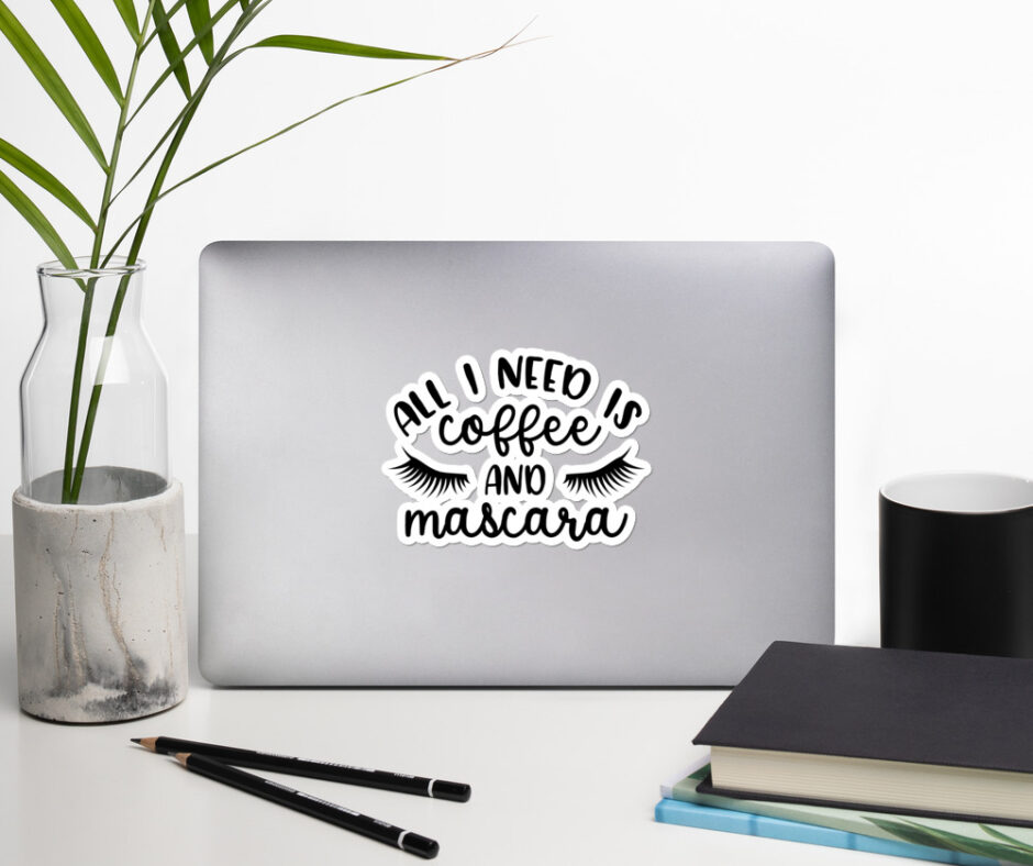 All I Need Is Coffee And Mascara Sticker