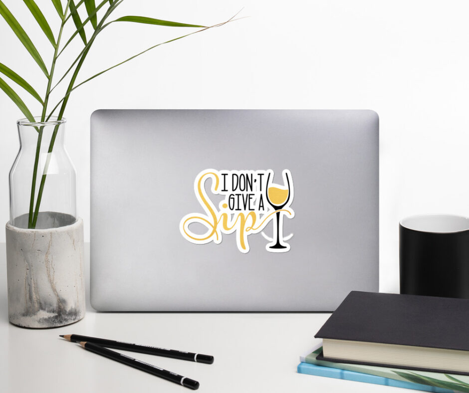 I Don't Give A Sip Sticker