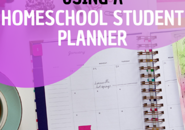 Top 10 Ideas for Using A Homeschool Student Planner