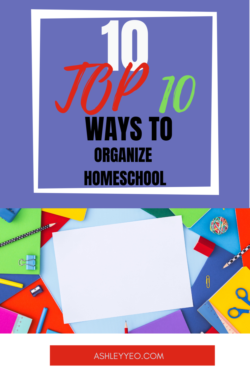 Top 10 Ways to Organize Homeschool