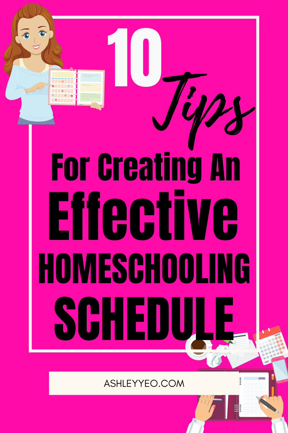 Ten Tips For Creating An Effective Homeschool Schedule