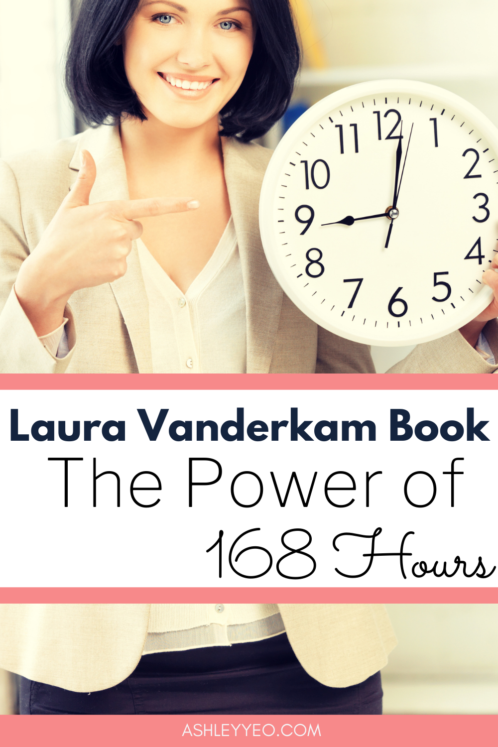 Laura Vanderkam Book - The Power of 168 Hours