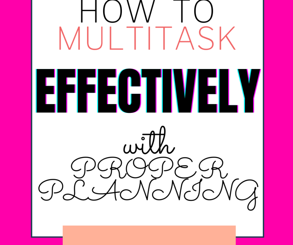 Weekly Course on Time Management - Week 3 - How To Multitask Effectively With Proper Planning