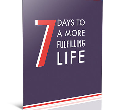 7 Days To A More Fulfilling Life