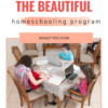 The Good And The Beautiful Homeschool – A Complete Homeschooling Solution For You!