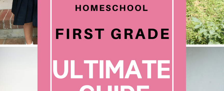 The Ultimate 101 Guide To Homeschool First Grade