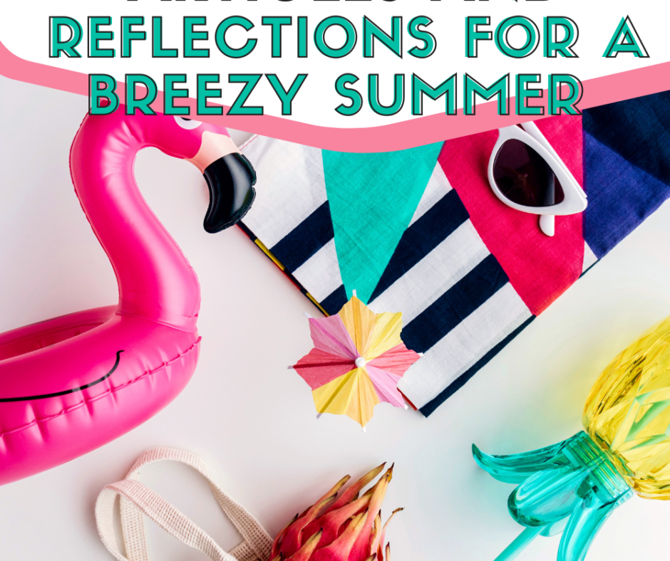 Summer Articles and ReflectionsFor A Breezy Summer