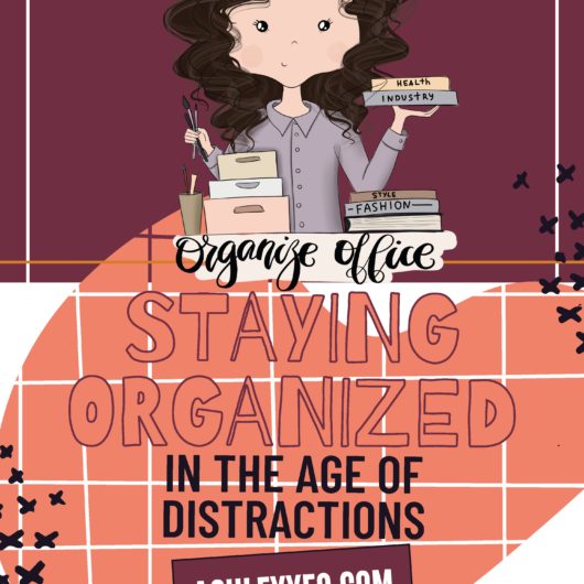 Staying Organized In The Age Of Distractions Report