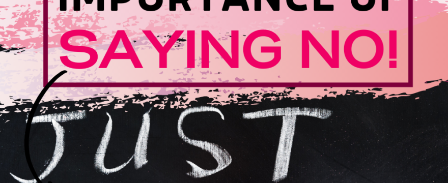 Weekly Course on Time Management – Week 9 – The Importance of Saying No