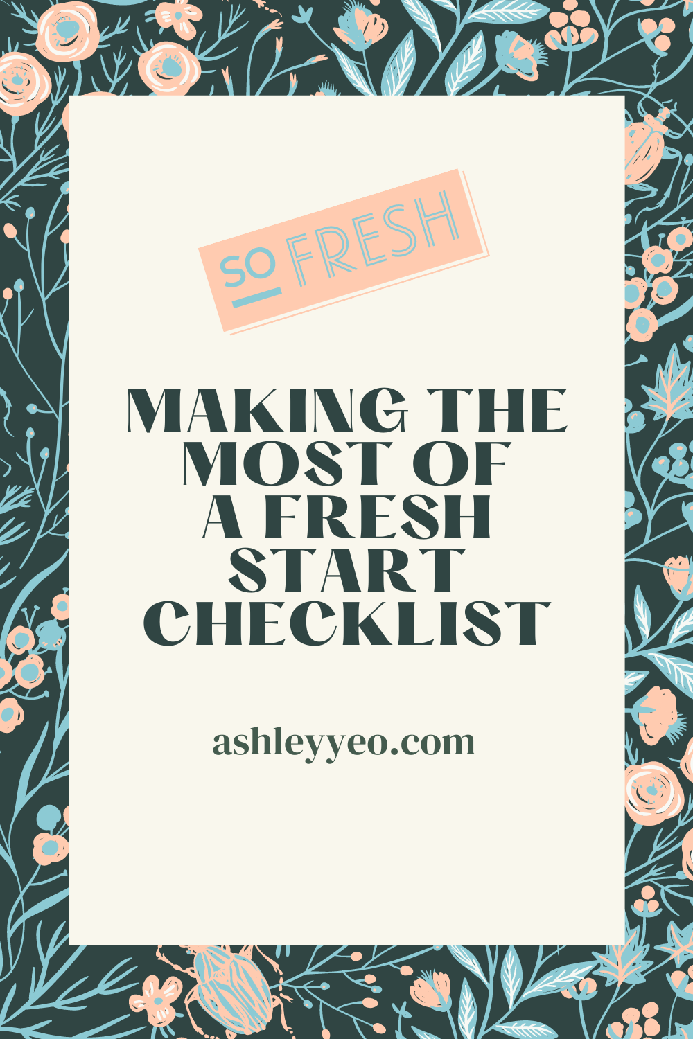 Making The Most Of A Fresh Start Checklist