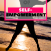 A Guide to the Importance of Self-Empowerment